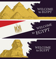 travel banners with words welcome to egypt vector image