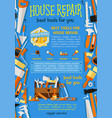 work tools for house repair poster vector image vector image