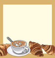 cup coffee or cappuccino with croissants empty vector image