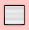 empty white letterboard for plastic letters vector image vector image