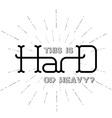 Hard - original lettering vector image vector image