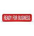 ready for business red 3d square button isolated vector image