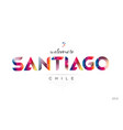 welcome to santiago chile card and letter design vector image
