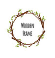 round wooden frame of branches with green leaves vector image vector image