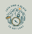lets find a place to get lost with compass and vector image