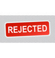 rejected sticker red flat vector image