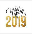 2019 happy new year beautiful handwritten modern vector image vector image