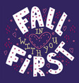 fall in love with you first vector image vector image