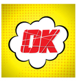 Ok message design in pop-art style vector image vector image