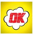 Ok message design in pop-art style vector image