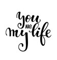 you are my life hand drawn creative calligraphy vector image vector image