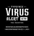 font virus alert vintage typeface design vector image