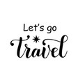 lets go travel with wind rose in black vector image