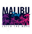 malibu surfing graphic with palms t-shirt design vector image