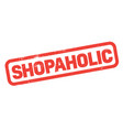 shopaholic stamp on white vector image vector image