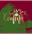 winter is coming - gold hand lettering on green vector image vector image