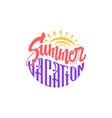 hand drawn lettering enjoy summer vacation vector image