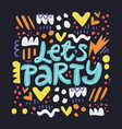 lets party handwritten lettering vector image vector image