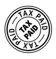 tax paid stamp on white vector image vector image