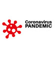corona virus pandemic with red virus logo vector image vector image