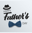 fathers day poster with bow tie and hat template vector image