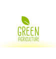 green agriculture green leaf text concept logo vector image vector image