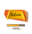 autumn abstract paper banner with loading bar vector image vector image