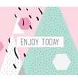 Enjoy today inscription on abstract background vector image