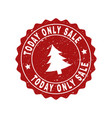 today only sale scratched stamp seal with fir-tree vector image