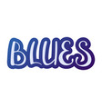 blues calligraphy vector image