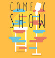comedy show poster with bar chair and microphone vector image vector image