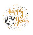 inscription happy new year greeting card vector image