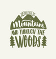 over the mountains and through the woods vector image vector image