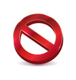 prohibition no symbol 3d art icon vector image