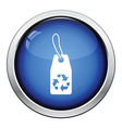 Tag and recycle sign icon vector image vector image