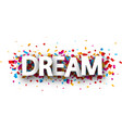 dream card with colorful confetti vector image