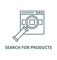 search for products on site line icon vector image vector image