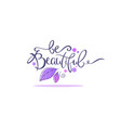 be beautiful lettering composition with leaves vector image vector image