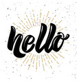 hello hand drawn motivation lettering quote vector image