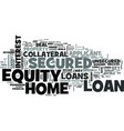 z secured home equity loan text word cloud concept vector image vector image