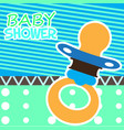baby shower card with a pacifier vector image vector image