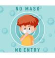 no mask entry sign with cute boy cartoon vector image vector image