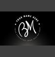 bm handwritten letters logo design with circular vector image vector image