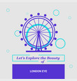 lets explore the beauty of london eye united vector image