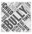 What To Do If Your Child Is A Bully Word Cloud vector image vector image
