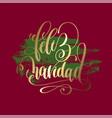 feliz navidad - merry christmas spanish gold han vector image vector image