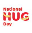 national hug day poster vector image vector image