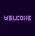 neon inscription of welcome vector image vector image