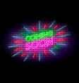 coming soon with rays neon sign realistic neon vector image vector image