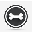 Dog bone sign icon Pets food symbol vector image vector image